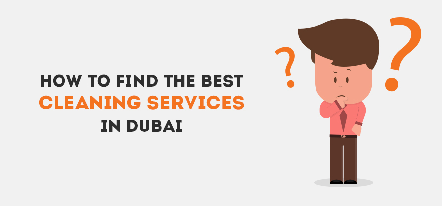 HOW TO FIND THE BEST CLEANING SERVICES IN DUBAI