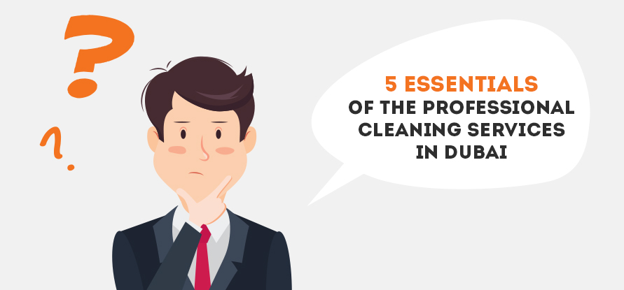 5 Essentials Of The Professional Cleaning Services in Dubai