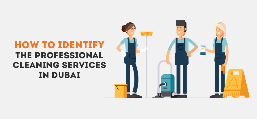 HOW TO IDENTIFY THE PROFESSIONAL CLEANING SERVICES IN DUBAI