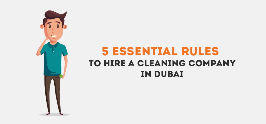 5 Essential Rules To Hire A Cleaning Company in Dubai