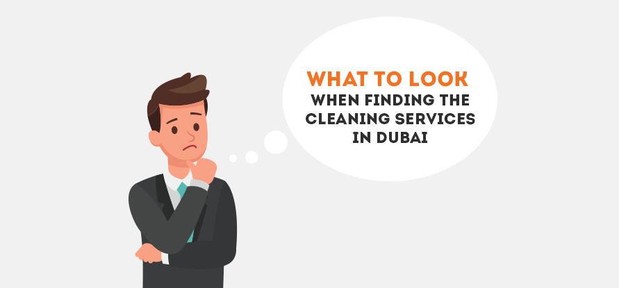 What To Look When Finding The Cleaning Services in Dubai