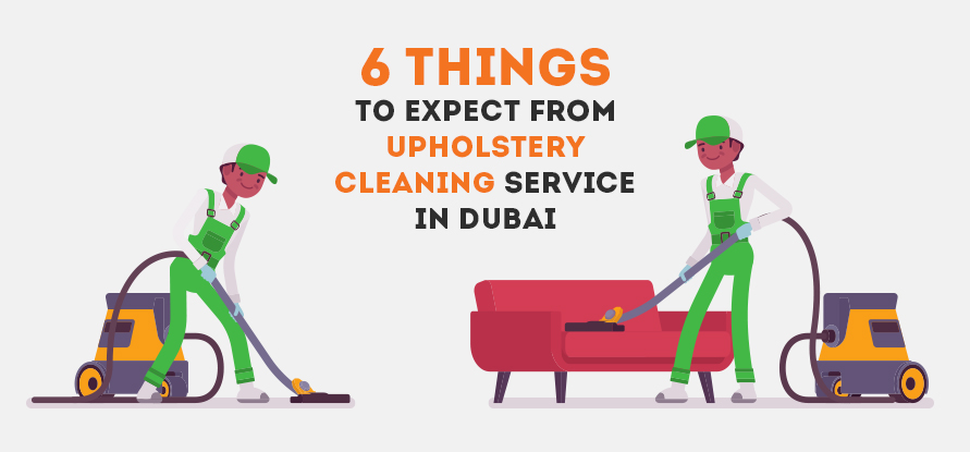 6 Things To Expect From Upholstery Cleaning Services in Dubai