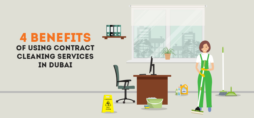 4 BENEFITS OF USING CONTRACT CLEANING SERVICES IN DUBAI