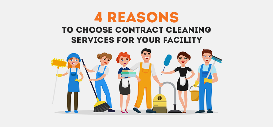 4 REASONS TO CHOOSE CONTRACT CLEANING SERVICES IN DUBAI FOR YOUR FACILITY