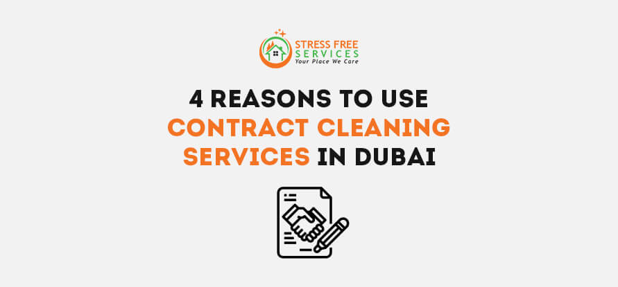 4 REASONS TO USE CONTRACT CLEANING SERVICES IN DUBAI
