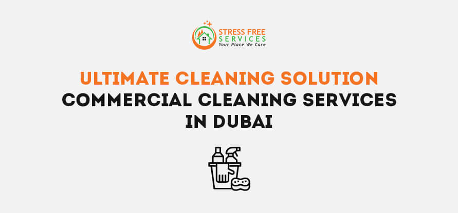 Ultimate Cleaning Solution-Commercial Cleaning Services In Dubai