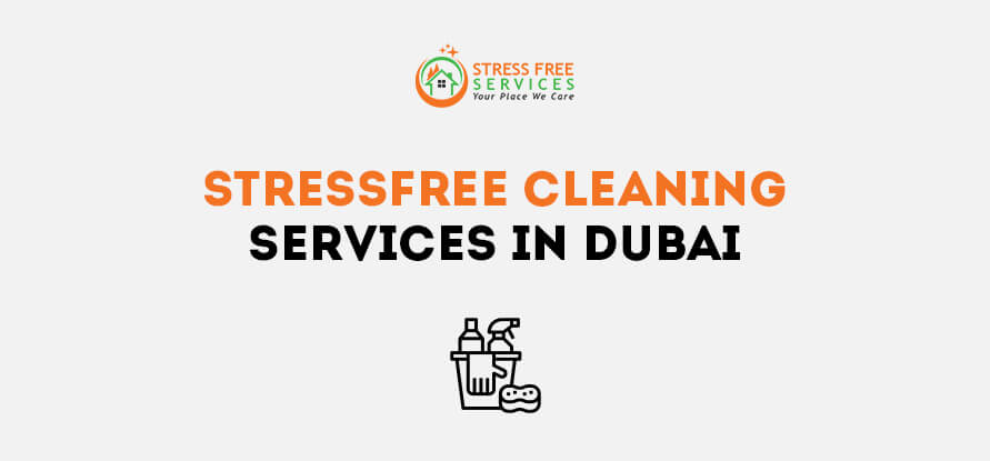 stressfree cleaning services in dubai