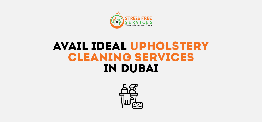 Avail Ideal Upholstery Cleaning Services In Dubai