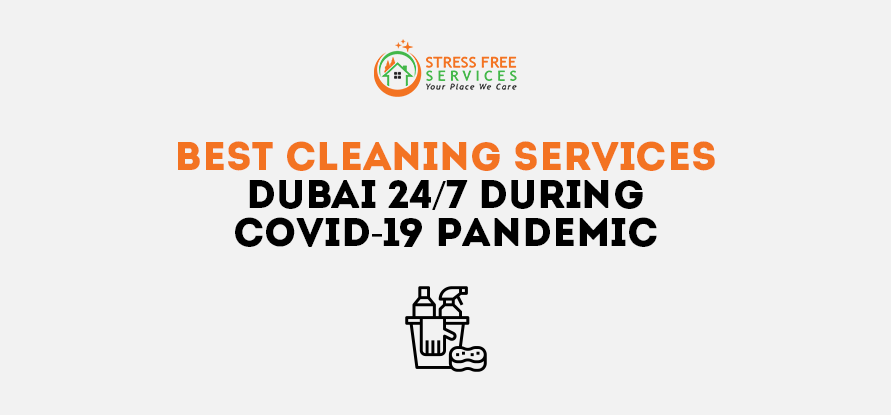 Best Cleaning Services Dubai 24/7 During Covid-19 Pandemic