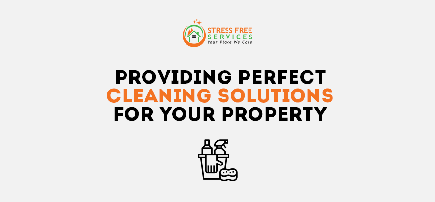 Providing Perfect Cleaning Solutions For Your Property